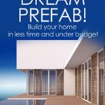 Dream-Big-Dream-Prefab-Build-your-home-in-less-time-and-under-budget-Prefab-construction-series-Book-3-0